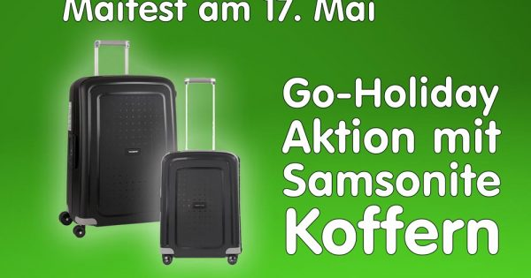 Go-Holiday Aktion mit Samsonite Koffern