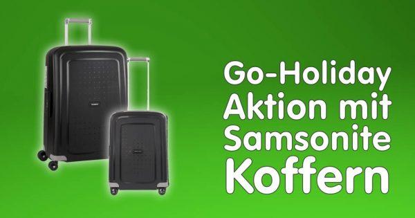 Go-Holiday-Aktion mit Samsonite-Koffern