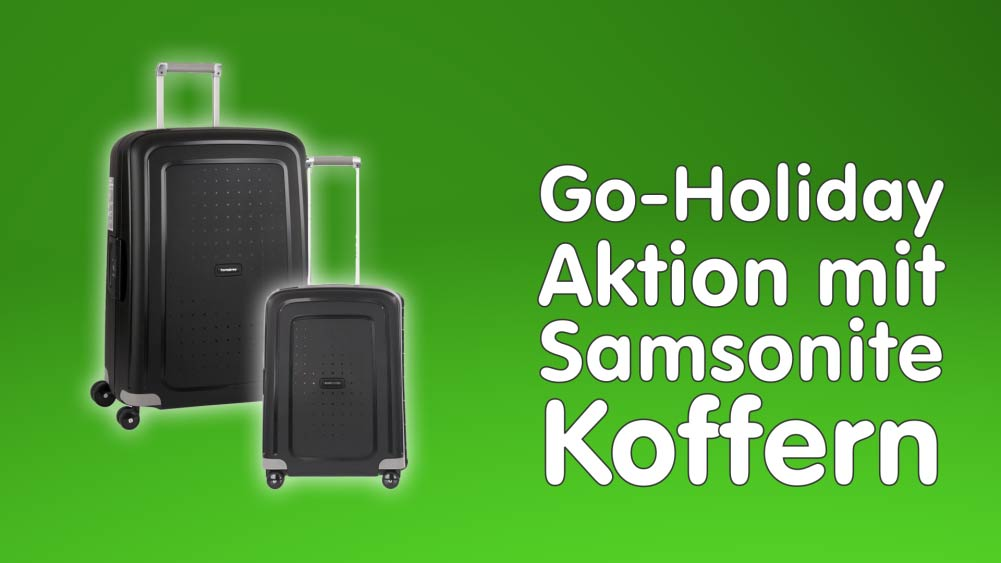 Go-Holiday-Aktion mit Samsonite-Koffern